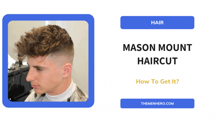 How to get the mason mount hairstyle