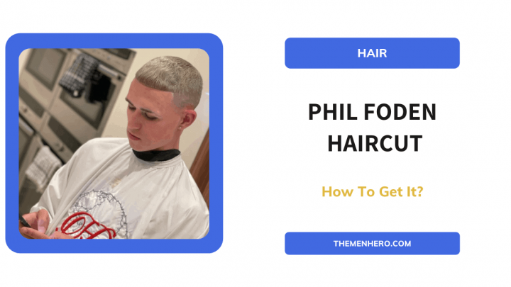 How To Get The Phil Foden Haircut