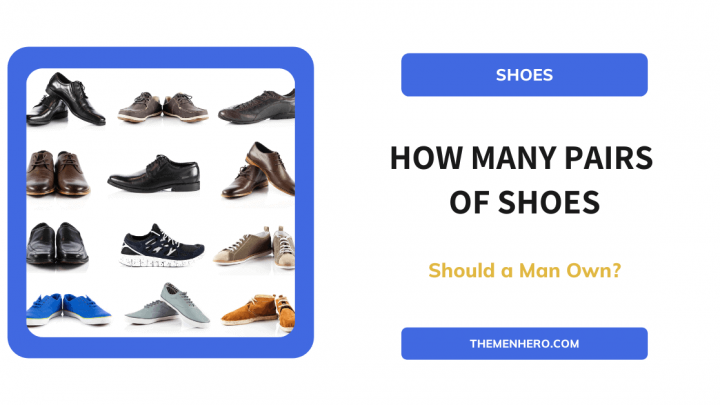 How Many Pairs Of Shoes Should a Man Own