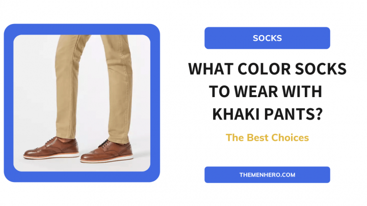 What Color Socks To Wear With Khaki Pants